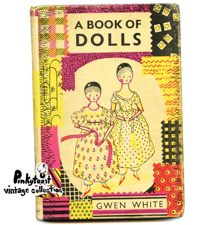 A book of dolls vintage doll book gwen white pinkytoast